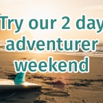 Try our two-day adventurer weekend