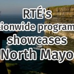 RTÉ showcases North Mayo on Nationwide