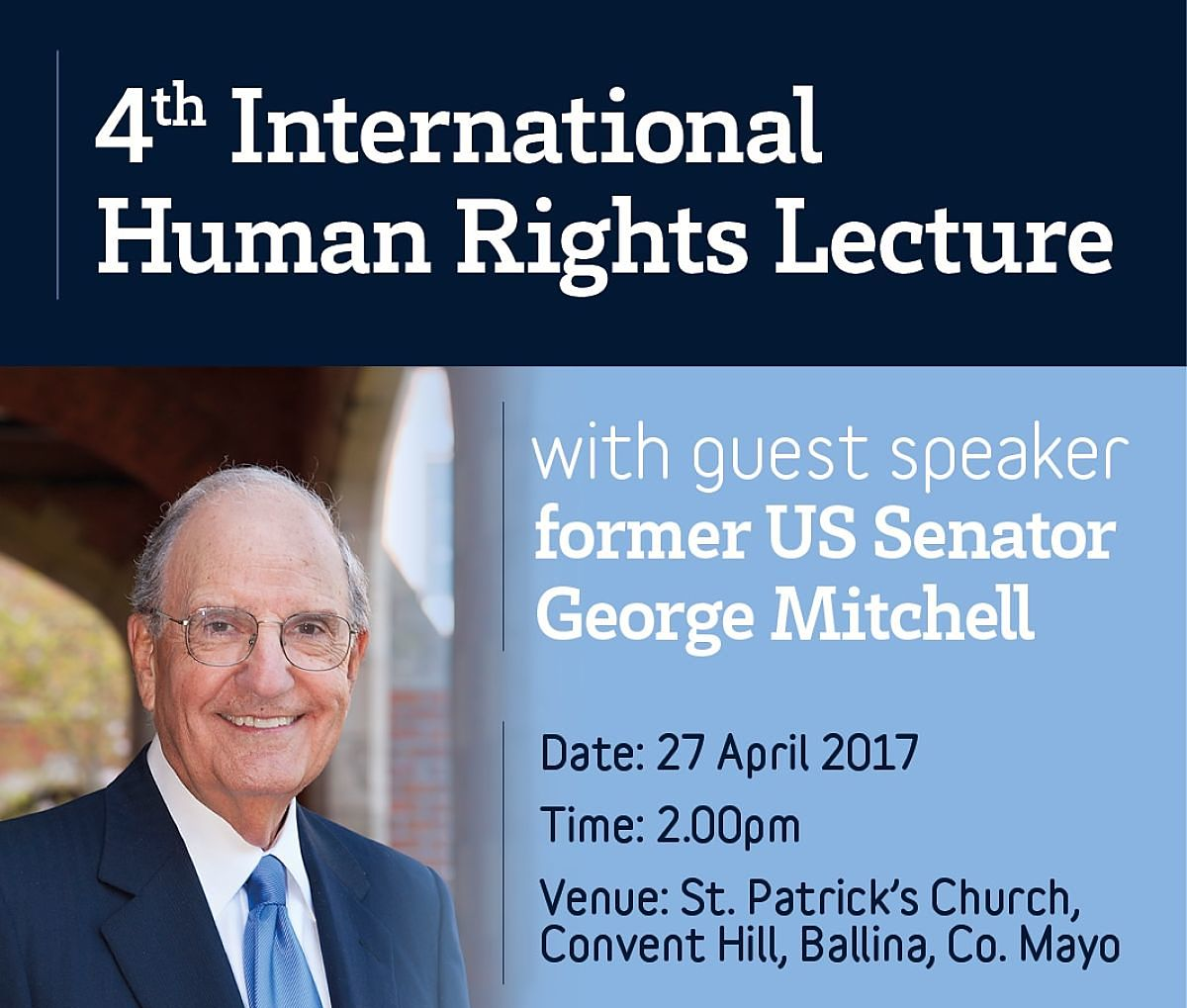 Senator George Mitchell will speak at the fourth annual Mary Robinson Centre International Human Rights Lecture