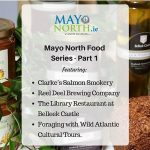 Mayo North Food Series – Part 1