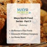 Mayo North Food Series Part 3
