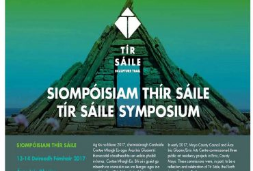 Tir Saile Symposium Erris Belmullet 13-14 October 2017 North Mayo Sculpture Trail Artist commissions History in North Mayo Landscape in North Mayo Aras Inis Gluaire Erris Co Mayo Mayo County Council Mayo.ie Ealain na Gaeltachta The Arts Council Ireland
