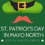 See what's happening for St. Patrick's Day 2020 in Mayo North