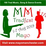 Mayo Goes Mad for Trad – 2019 Mayo Manchester Tradfest