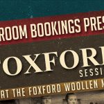 Music in The Mills Theatre at Foxford Woollen Mills – 3rd – 17th February 2019
