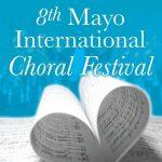 The Mayo International Choral Festival May 2019