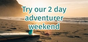 Try our 2 day adventurer weekend