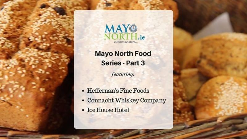 Mayo North Food Series Part 3