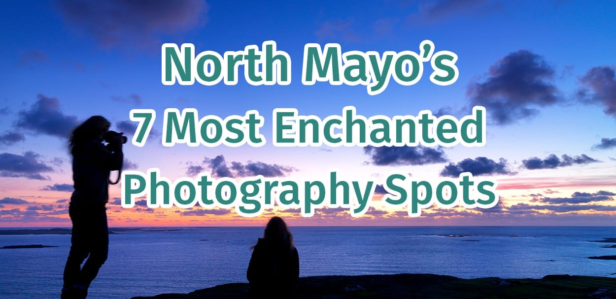 Photography spots in North Mayo