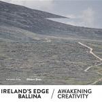 Ireland's Edge Ballina: Awakening Creativity; 29th February 2020