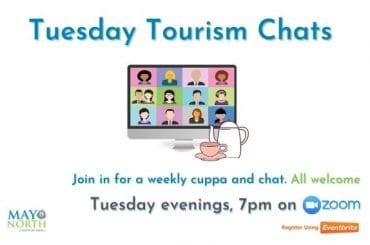Tuesday Tourism Chats Mayo North